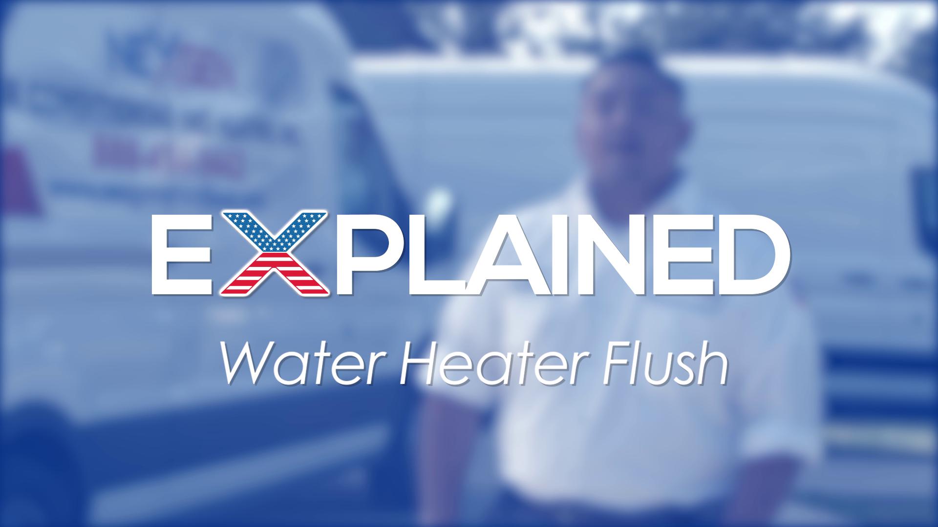 Water Heater Flush Xplained