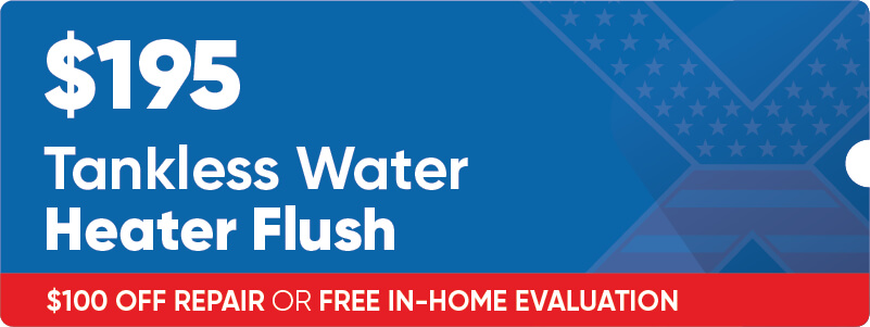 $195 Tankless Water Heater Flush Coupon