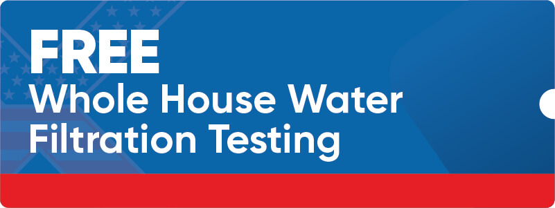 Free Whole House Water Filtration Testing Offer